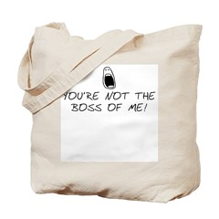 Not the boss of me! Tote Bag