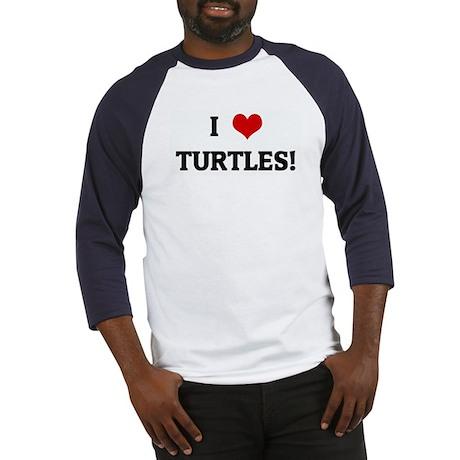 I Love TURTLES! Baseball Jersey
