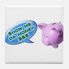 Mr piggy says... Tile Coaster