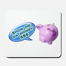 Mr piggy says... Mousepad