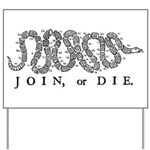 Join or Die 2009 Yard Sign
