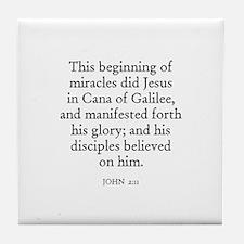 JOHN  2:11 Tile Coaster
