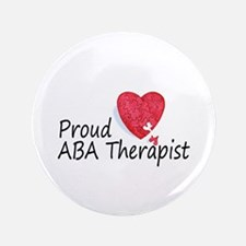 "Proud ABA Therapist 3.5"" Button"