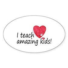 I Teach Amazing Kids Oval Decal