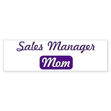 Sales Manager mom Bumper Bumper Sticker