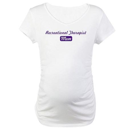 Recreational Therapist mom Maternity T-Shirt