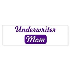 Underwriter mom Bumper Bumper Sticker