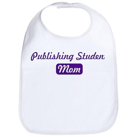 Publishing Student mom Bib