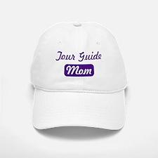 Tour Guide mom Baseball Baseball Cap
