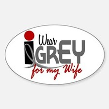 I Wear Grey For My Wife 32 Oval Decal
