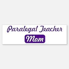 Paralegal Teacher mom Bumper Bumper Bumper Sticker