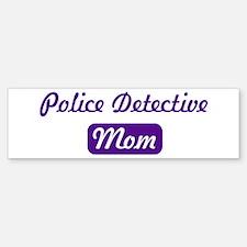 Police Detective mom Bumper Bumper Bumper Sticker