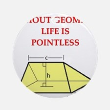 geometry humor gifts t-shirts Ornament (Round)