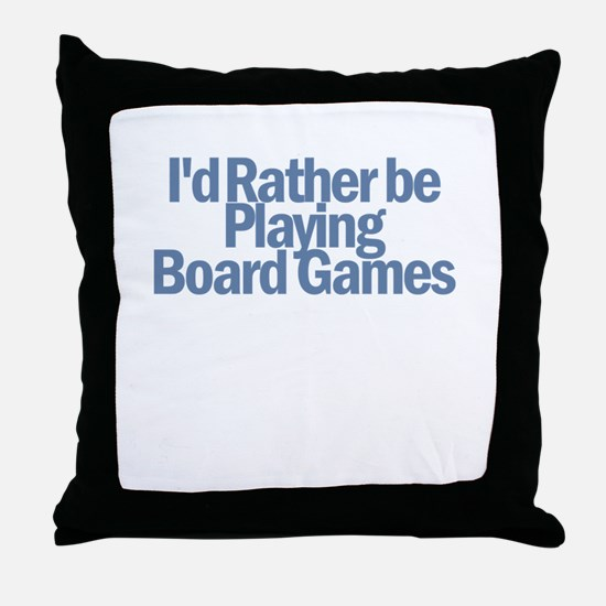 I'd Rather be Throw Pillow
