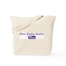 Peace Studies Student mom Tote Bag
