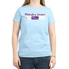 Midwifery Student mom T-Shirt