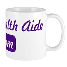 Home Health Aide mom Mug