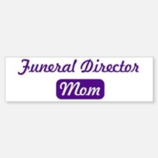 Funeral Director mom Bumper Bumper Bumper Sticker