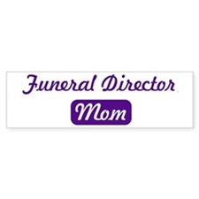 Funeral Director mom Bumper Bumper Sticker