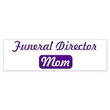 Funeral Director mom Bumper Car Sticker
