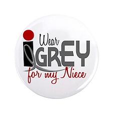 "I Wear Grey For My Niece 32 3.5"" Button"