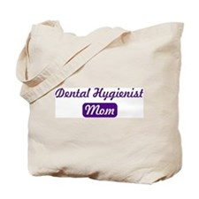 Dental Hygienist mom Tote Bag