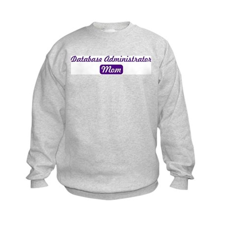 Database Administrator mom Kids Sweatshirt