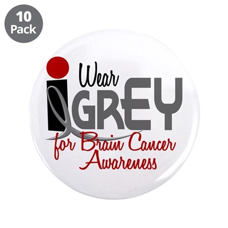 "I Wear Grey For BC Awareness 32 3.5"" Button (10 pa"