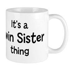 Its a Twin Sister thing Small Mug