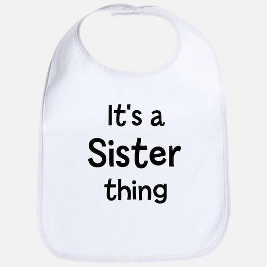 Its a Sister thing Bib