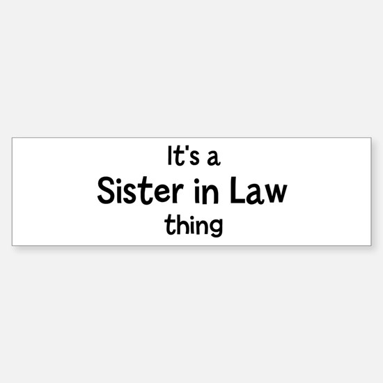 Its a Sister in Law thing Bumper Car Car Sticker