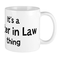 Its a Sister in Law thing Mug