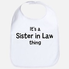 Its a Sister in Law thing Bib