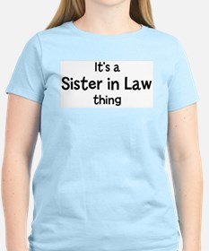 Its a Sister in Law thing T-Shirt