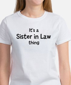 Its a Sister in Law thing Women's T-Shirt