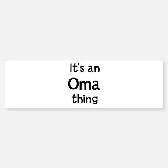 Its a Oma thing Bumper Bumper Bumper Sticker