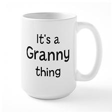 Its a Granny thing Mug