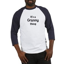 Its a Granny thing Baseball Jersey