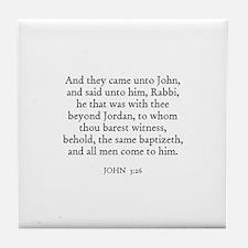 JOHN  3:26 Tile Coaster
