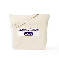 Anatomy Teacher mom Tote Bag