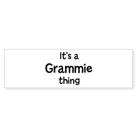 Its a Grammie thing Bumper Sticker