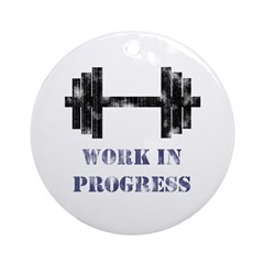 Gym Work In Progress Distressed Ornament (Round)