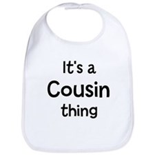 Its a Cousin thing Bib