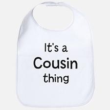 Its a Cousin thing Bib