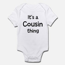 Its a Cousin thing Infant Bodysuit