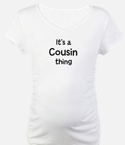 Its a Cousin thing Shirt