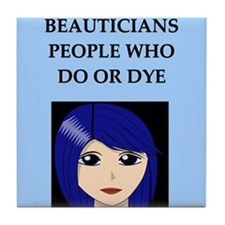 funny beautician beauty joke Tile Coaster