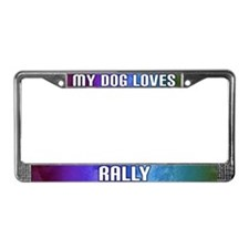 My Dog Loves Rally License Plate Frame (Rainbow)
