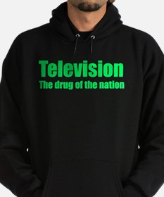Television; Drug of the Nation Hoodie