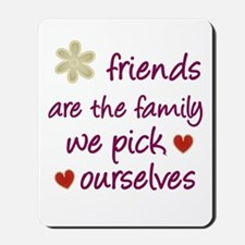 Friends Are Family Mousepad